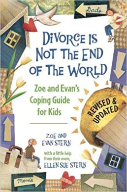 Divorce is not the end of the world.  Book for children and teens.