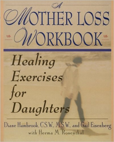 A Mother Loss Workbook