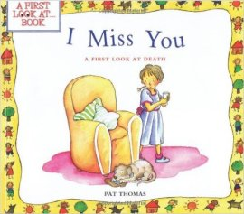 I Miss You - A First Look at Death By Pat Thomas - Book Cover