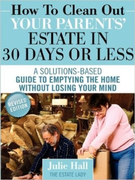 How to Clean out Your Parents Estate in 30 Days or Less