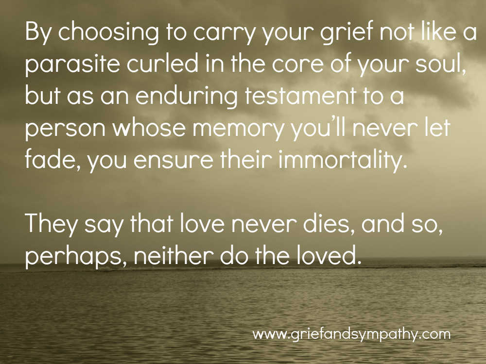 They say that love never dies, and so perhaps, neither do the loved.  Grief Meme