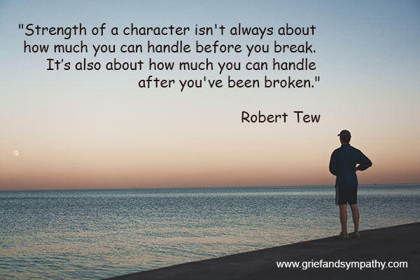 Strength of character quote by Robert Tew