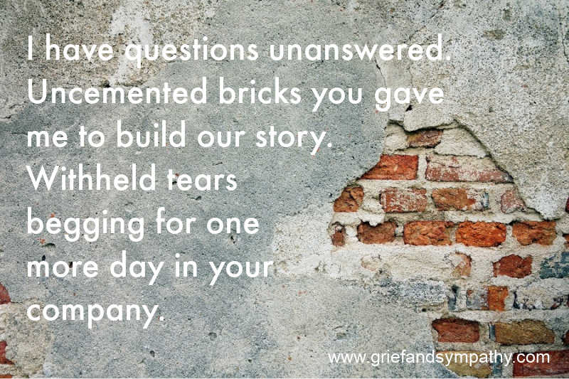 Withheld tears begging for one more day in your company.  Meme with uncemented bricks.