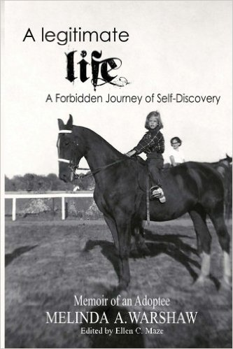 A Legitimate Life - Memoir of an Adoptee