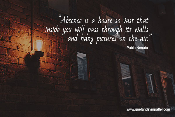 Pablo Neruda quote - Absense is a house so vast