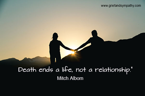 Death ends a life, not a relationship. - Mitch Albom