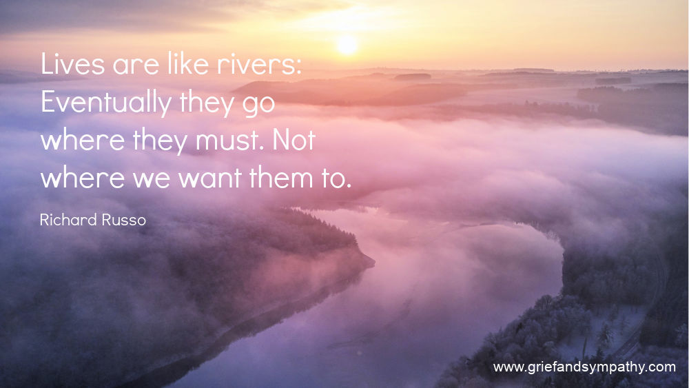 Lives are Like Rivers: Quote by Richard Russo