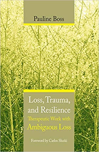 Dr Pauline Boss: Loss, Trauma and Resilience