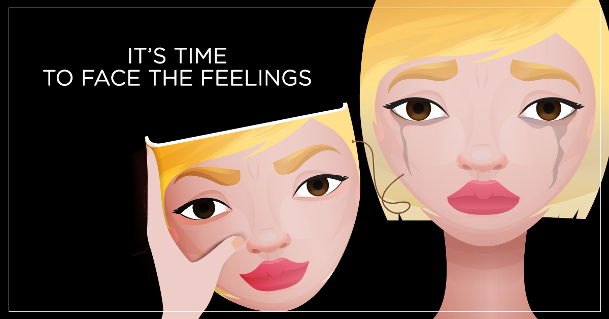 Girl hiding tears behind mask with text It's time to face the feelings.