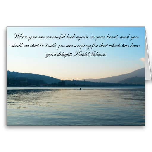 When you are sorrowful look again in your heart - Sympathy Card with Blue Lake and Kahil Gibran Quote