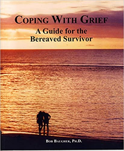 Coping with Grief by Dr Bob Baugher