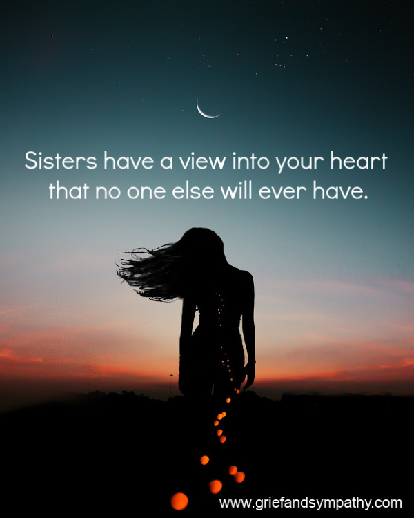 Quote about sisters - Sisters have a view into your heart that no-one else will ever have.