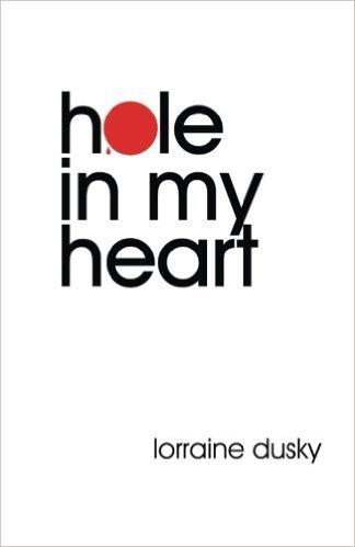 Hole in my Heart by Lorraine Dusky