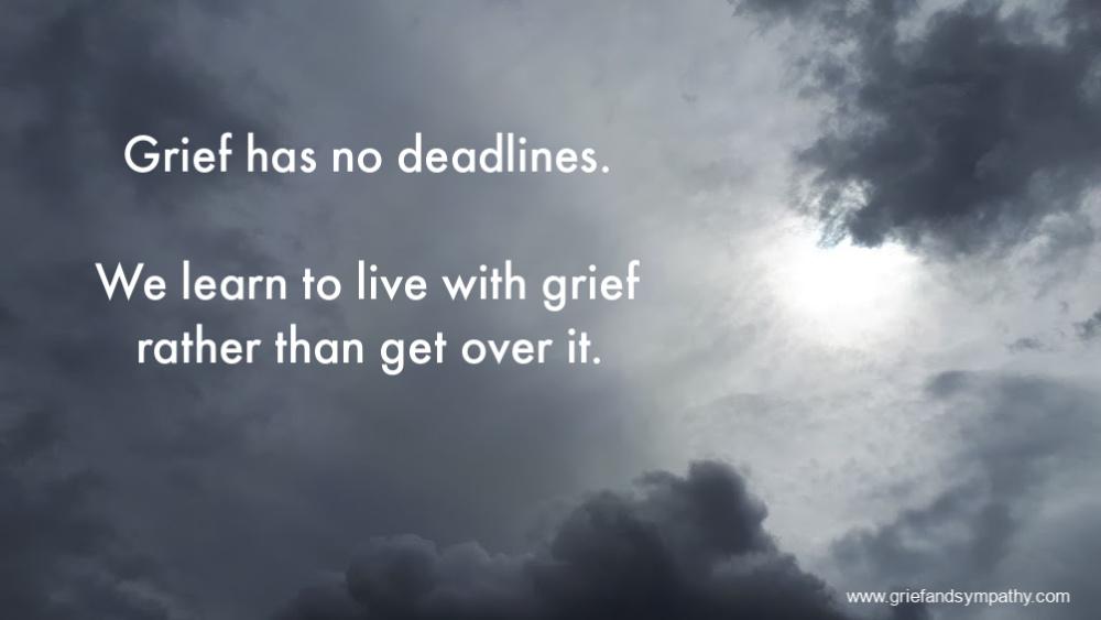 Grief has no deadlines - quote