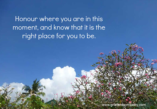 Honour where you are in this moment grief quote