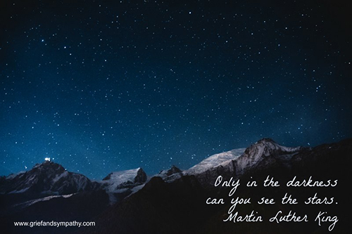 Only in the darkness can you see the stars. - Martin Luther King