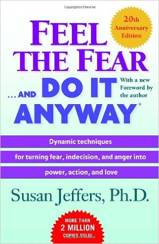 Feel the Fear and Do It Anyway by Susan Jeffers, Book Cover