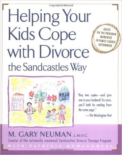 Helping Your Kids Cope with Divorce by M Gary Neuman