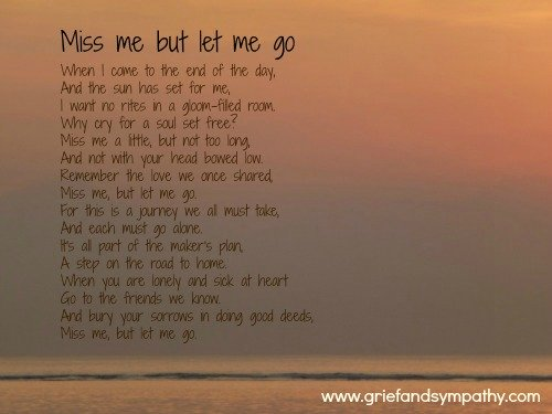 Miss Me But Let Me Go Poem