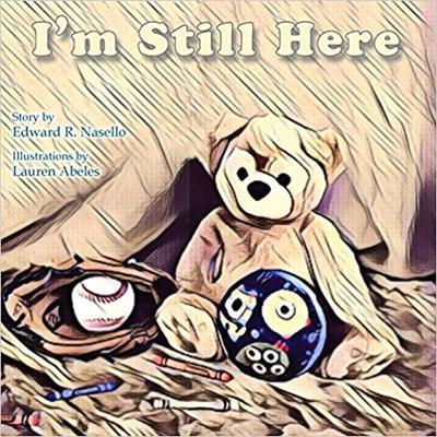 I'm Still Here by Edward R Nasello