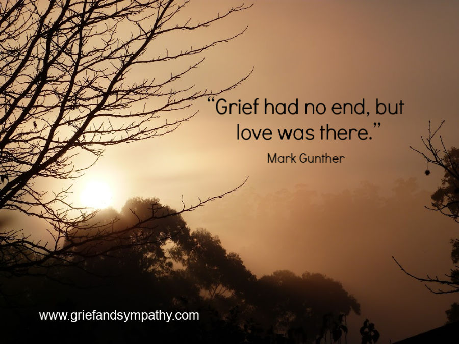 Grief had no end, but love was there.