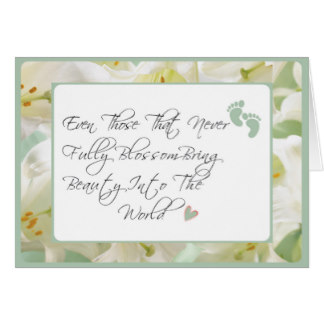 Loss of a child card - with quote - Even those that never fully blossom bring beauty into the world.