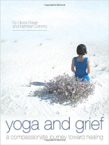 Yoga and Grief - A Compassionate Journey toward Healing.  Book Cover