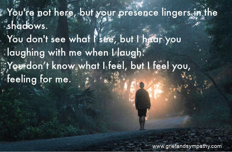 Grief quote - meme - Your presence lingers in the shadows.
